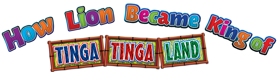 How Lion Became King Of Tinga Tinga Land Logo